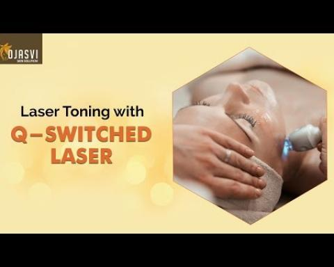 Get Fair Skin Tone | Laser Toning with Q-Switched Laser | Ojasvi Skin Solutions